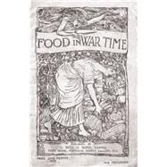 Food in War Time: Vegetarian Recipes for 100 Inexpensive Dishes: and Helpful Suggestions for Providing Two Course Dinners for Six People for One Shilling by Hall, George W., 9781406798395