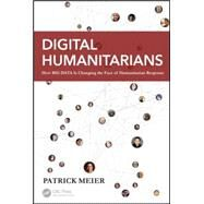 Digital Humanitarians: How Big Data Is Changing the Face of Humanitarian Response by Meier; Patrick, 9781482248395