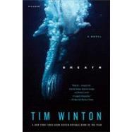 Breath A Novel by Winton, Tim, 9780312428396