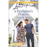 A Firefighter's Promise by Johns, Patricia, 9780373818396