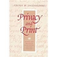 Privacy and Print by Jagodzinski, Cecile M., 9780813918396