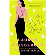The Singles Game by Weisberger, Lauren, 9781476778396