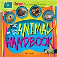 The Wise Animal Handbook Oregon by Jerome, Kate B., 9780738528397