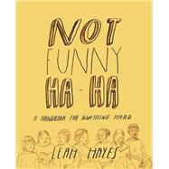 Not Funny Ha-ha by Hayes, Leah, 9781606998397