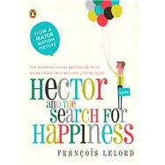 Hector and the Search for Happiness A Novel by Lelord, Francois, 9780143118398