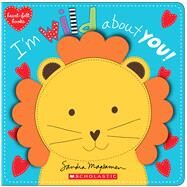 I'm Wild About You! (heart-felt books) by Magsamen, Sandra, 9780545468398