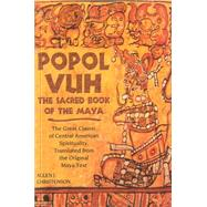 Popol Vuh: The Sacred Book of the Maya : The Great Classic of Central American Spirituality, Translated fromthe Original Maya Text by Christenson, Allen J., 9780806138398