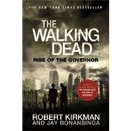 The Walking Dead: Rise of the Governor by Kirkman, Robert; Bonansinga, Jay, 9781250008398