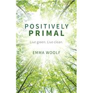 Positively Primal by Woolf, Emma, 9781849538398
