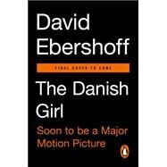 The Danish Girl by Ebershoff, David, 9780143108399