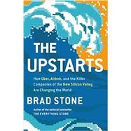 The Upstarts by Stone, Brad, 9780316388399