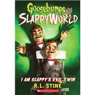 I Am Slappy's Evil Twin (Goosebumps SlappyWorld #3) by Stine, R.L., 9781338068399