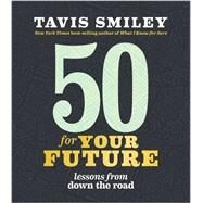 50 for Your Future by Smiley, Tavis, 9781401948399