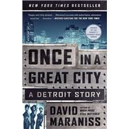 Once in a Great City A Detroit Story by Maraniss, David, 9781476748399