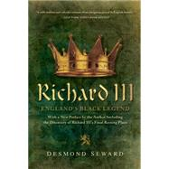 Richard III: England's Black Legend by Seward, Desmond, 9781605988399
