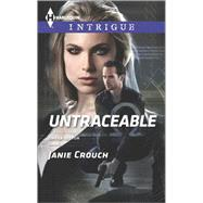 Untraceable by Crouch, Janie, 9780373698400
