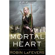 Mortal Heart by Lafevers, Robin, 9780547628400