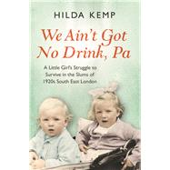 We Ain't Got No Drink, Pa' by Kemp, Hilda, 9781409158400