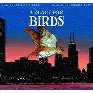 A Place for Birds by Stewart, Melissa; Bond, Higgins, 9781561458400