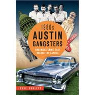1960s Austin Gangsters by Sublett, Jesse, 9781626198401