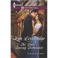 The Duke's Daring Debutante by Lethbridge, Ann, 9780373298402