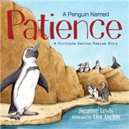 A Penguin Named Patience by Lewis, Suzanne; Anchin, Lisa, 9781585368402
