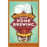 The Complete Joy of Homebrewing by Papazian, Charles, 9780062018403