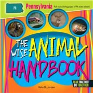The Wise Animal Handbook Pennsylvania by Jerome, Kate B., 9780738528403