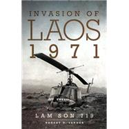 Invasion of Laos, 1971: Lam Son 719 by Sander, Robert D., 9780806148403