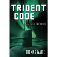 Trident Code by Waite, Thomas, 9781477828403