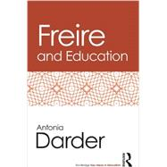 Freire and Education by Darder; Antonia, 9780415538404