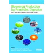 Bioenergy Production by Anaerobic Digestion: Using Agricultural Biomass and Organic Wastes by Korres; Nicholas E., 9780415698405