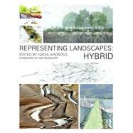 Representing Landscapes: Hybrid by Amoroso; Nadia, 9781138778405