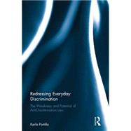 Redressing Everyday Discrimination: The Weakness and Potential of Anti-Discrimination Law by Portilla; Karla Perez, 9781138918405