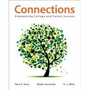 Connections Empowering College and Career Success by Gore, Paul A.; Leuwerke, Wade; Metz, A. J., 9781457628405