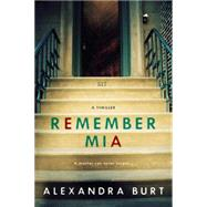 Remember Mia by Burt, Alexandra, 9780425278406
