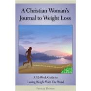 A Christian Woman's Journal to Weight Loss by Thomas, Patricia, 9780982038406