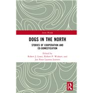Dogs in the North by Losey,Robert J., 9781138218406