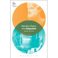 Narrative Theory and Adaptation by Mittell, Jason; McGowan, Todd, 9781501308406