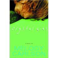 Crystal Lies by CARLSON, MELODY, 9781578568406