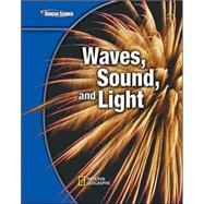 Glencoe Science Modules: Physical Science, Waves, Sound, and Light, Student Edition by Unknown, 9780078778407
