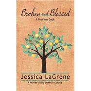 Broken and Blessed by Lagrone, Jessica, 9781426778407