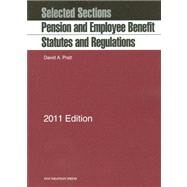 Selected Sections : Pension and Employee Benefit Statutes and Regulations 2011 by Pratt, David A., 9781599418407