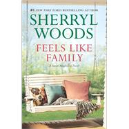 Feels Like Family Sweet Magnolias by Woods, Sherryl, 9780778318408