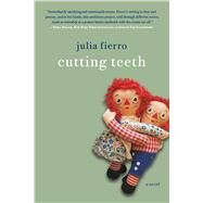 Cutting Teeth A Novel by Fierro, Julia, 9781250068408