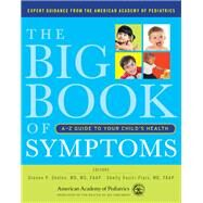 The Big Book of Symptoms by Shelov, Steven P., M.D.; Flais, Shelly Vaziri, M.D., 9781581108408