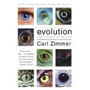 Evolution: The Triumph of an Idea by Zimmer, Carl, 9780061138409
