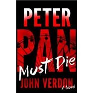 Peter Pan Must Die (Dave Gurney, No. 4) by VERDON, JOHN, 9780385348409