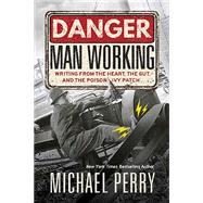 Danger Man Working by Perry, Michael, 9780870208409