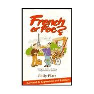French or Foe?: Getting the Most Out of Visiting, Living and Working in France by Platt, Polly, 9780964668409